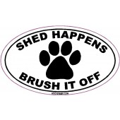Shed Happens, Brush It Off